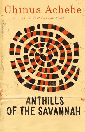 anthills of the savannah essay 06072018  pdf | chinua achebe deals with the problems of nigeria after her indepence in the anthills of the savannah and he criticizes the nigerian politicians and administrators because of their wrong policies and letting corruption spread in every field of life in nigeria to describe this.