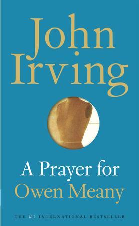 User's Guide to John Irving | Hazlitt A Prayer for Owen Meany