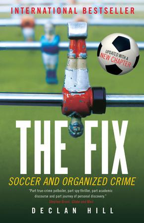 Epub The Fix Soccer and Organized Crime by Declan Hill