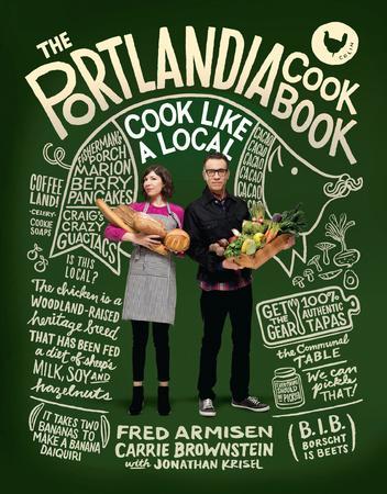 The Portlandia Cookbook
