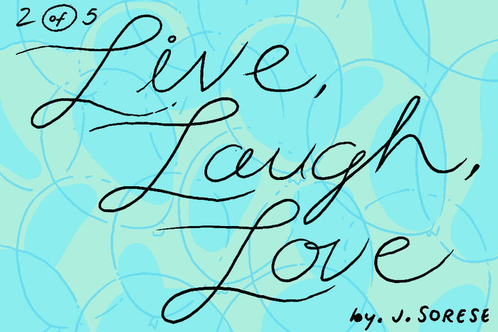 Banner for Live, Laugh, Love Part 2 by Jeremy Sorese for Hazlitt