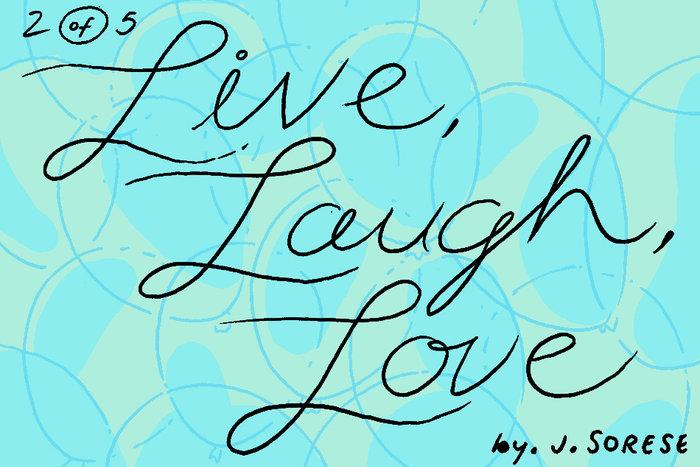 Banner for Live, Laugh, Love Part 2 by Jeremy Sorese for Hazlitt
