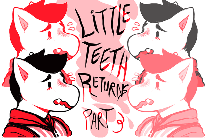 Banner for Little Teeth Returns Part 3 for Hazlitt